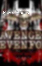 Razor Blades by Toxicrevenge
