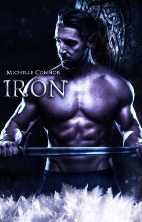 Iron - The Fae Chronicles 3 by MichelleConnor6