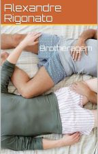 Brotherage - Parte I by alehmay