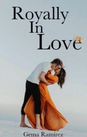 Royally In Love  by Gema15writes