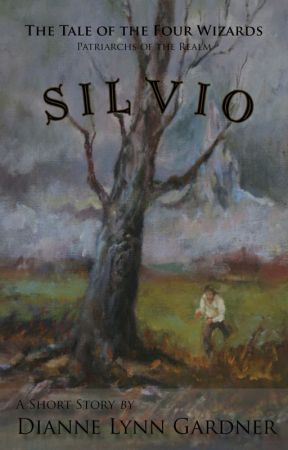 Tale of the Four Wizards  -  Silvio   Prequel to Ian's Realm Saga by DianneGardner