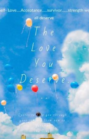 The Love You Deserve by preposterous_poet