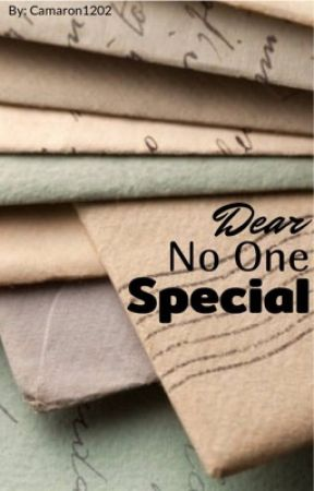 Dear No One Special, by Camaron1202