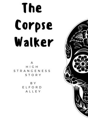 The Corpse Walker by elfordalley