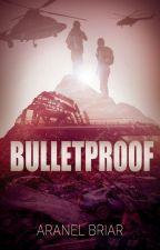 Bulletproof by AranelBriar