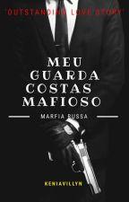 Meu Guarda-Costas Mafioso. (EM CONSTRUÇÃO) by KeniaVillyn