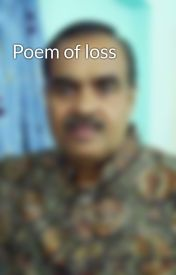 Poem of loss by jiturajgor