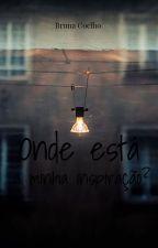 Onde está a inspiração? by BrunaCoelho288