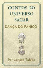 Contos do Universo Sagar - Dança do Pânico by Universosagar