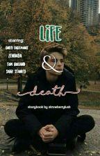 【-:Life & Death:-】.•° ✧ by strxwberrylust