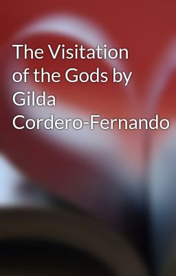 The Visitation of the Gods by Gilda Cordero-Fernando