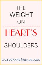 The Weight On Heart's Shoulders by dautraabrskulblaka