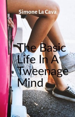 The Basic Life In A Tweenage Mind by MAZERUNNERgroupB