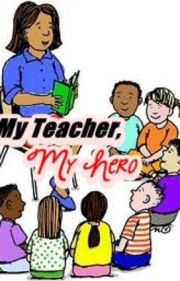essay about my teacher my hero story Can you define your favorite teacher why did is he/she your favorite teacher what did she do to be admired by you well here is my story about my sixth grade teacher.