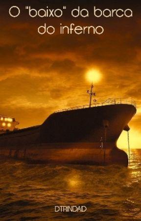 "O ""baixo"" da barca do inferno by DTRINDAD"
