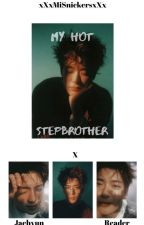 My Hot Stepbrother SMUT (Jaehyun X Reader FF) by xXxMiSnickersxXx