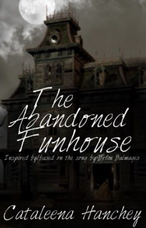 The Abandoned Funhouse  by RCatFire77