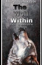 The Wolf Within| The Possesions of the Wild series| Volume 2 by Averyloves2write