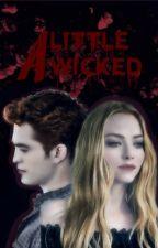 A Little Wicked   Edward Cullen by -VexedVixen