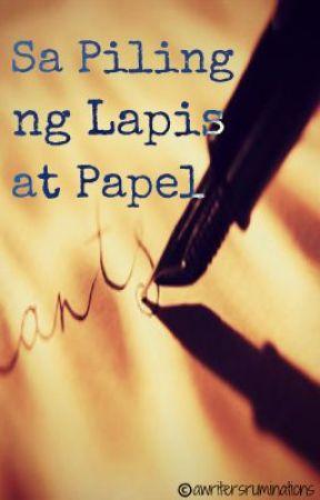 Sa Piling ng Lapis at Papel by awritersruminations