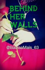 Behind Her Walls by BadiaaMais_63