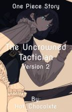 The Uncrowned Tactician Ver. 2 by Hot_Chocolxte