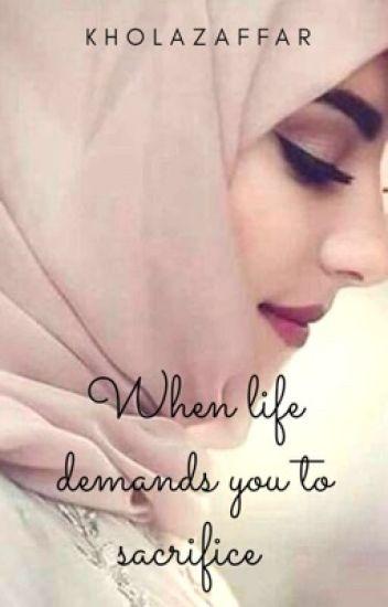 when life demands u to sacrifice