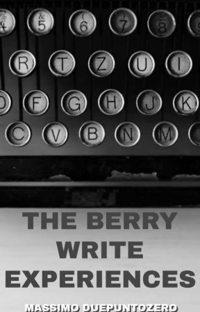 THE BERRY WRITE EXPERIENCES by MassimoDuepuntozero