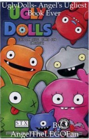UglyDolls- Angel's Ugliest Book Ever by AngelTheLEGOFan