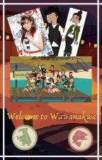 Welcome to Wawanakwa (A Total Drama Island Collaboration Story) by elgaia489