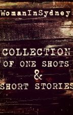 Collection of One-Shots and Short Stories by WomanInSydney