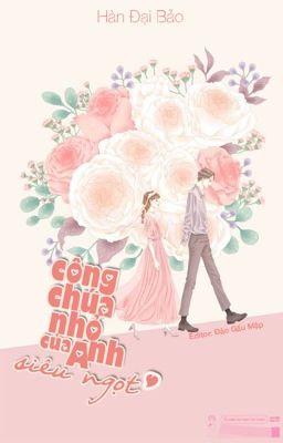 Đọc truyện [HOÀN] Công chúa nhỏ của anh siêu ngọt - Hàn Đại Bảo