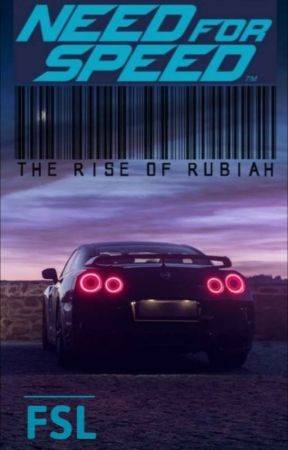 Need for Speed : The Rise of Rubiah (ON HOLD)  by mm_fsl