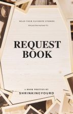 Request Book by YourShrinkingViolet