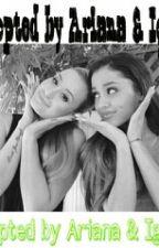 Adopted by Ariana Grande & Iggy Azalea by Nbbms23