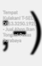 Tempat Kulakan! T-SEL 0813.3250.1925 - Jual Abon Ikan Tongkol Pedas Surabaya by PabrikAbonTongkol