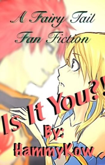 Is It You?! [NaLu FanFic]