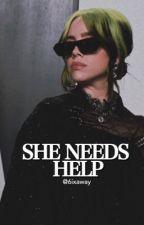 she needs help | billie eilish by 6ixaway
