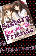 Sisters Can Also Be Friends (Tagalog) by purpplelover20