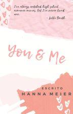 YOU & ME by Hannah_Meier
