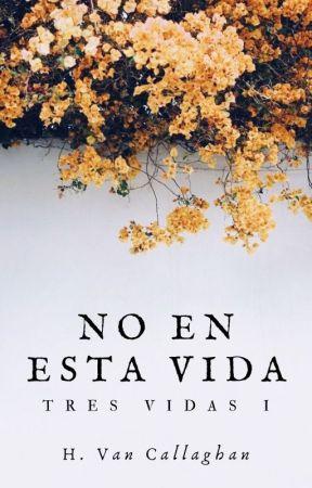 No en esta vida by hvancallaghan