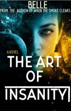 The Art of Insanity by --Belle--