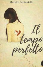 Il tempo perfetto by marylinessewriter