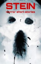 STEIN horror specials: A series of short stories that will give you cold feet by LoraStein