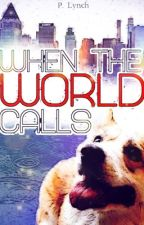 When the World Calls by lionobsession