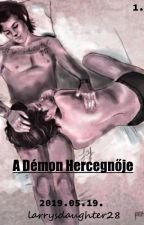 A Démon Hercegnője (Larry Stylinson) by Stylinsonsdaughter28