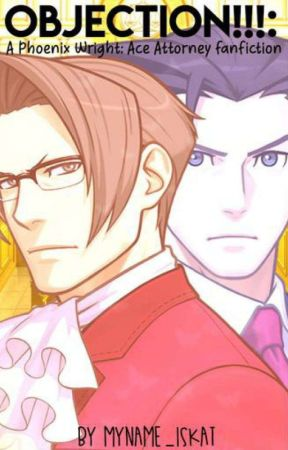 Objection A Phoenix Wright Ace Attorney Fanfic Chapter 1
