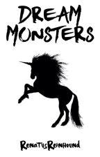 Dream Monsters by RenatusReinhound
