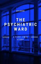 The Psychiatric Ward | BTS by RideJimin3