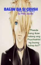 Baliw na si Crush(One Shot Story) by Felix_Jayson